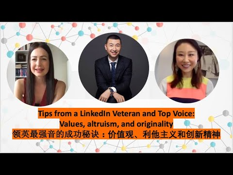 Hey China! Tips from a LinkedIn veteran and Top Voice: Values, altruism, and originality