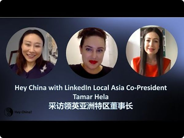Hey China! LinkedIn Local Asia's Tamar Hela on how to « hack » digital algorithms