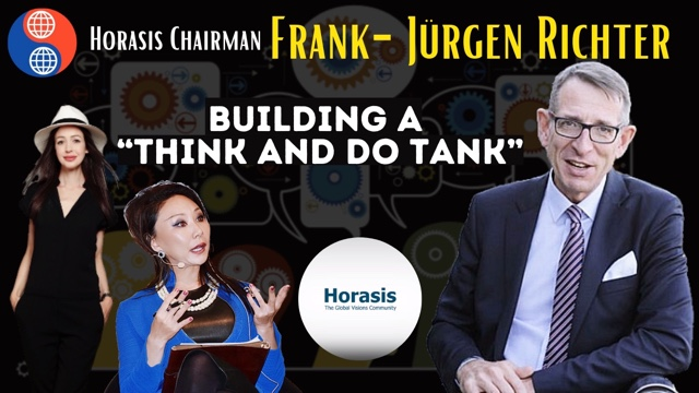 """Hey China! Horasis Chairman Frank-Jürgen Richter: Building a """"Think and Do Tank"""""""